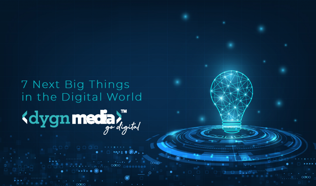 7 Next Big things in the Digital World